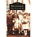 Brunswick:  The City by the Sea  (GA)  (Images of America) ~ Patricia Barefoot