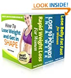 Fast Weight Loss For Women Boxed Set: Three Bestselling Weight Loss Books in One Handy Volume
