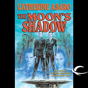 The Moon's Shadow: A Novel of the Skolian Empire | [Catherine Asaro]