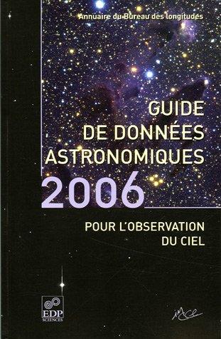 livre guide de donn es astronomiques pour l 39 observation du ciel annuaire du bureau des. Black Bedroom Furniture Sets. Home Design Ideas