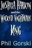 Joshua Harkin and the Wicked Nightmare King