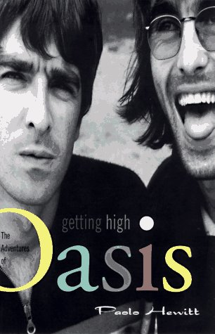 Getting High: The Adventures of Oasis: Paolo Hewitt: 9780786882281: Amazon.com: Books