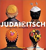 img - for Judaikitsch: Tchotchkes, Schmattes & Nosherei book / textbook / text book