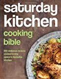 Various Saturday Kitchen Cooking Bible: 200 Delicious Recipes Cooked in the Nation's Favourite Kitchen