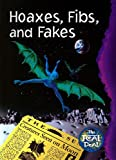 Hoaxes, Fibs and Fakes (Real Deal (Chelsea House))