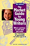The Market Guide for Young Writers: Where and How to Sell What You Write