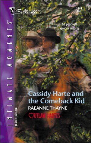 Cassidy Harte And The Comeback Kid (Outlaw Hartes) (Silhouette Intimate Moments, No. 1144), RAEANNE THAYNE
