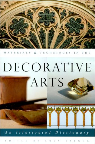 Materials & Techniques in the Decorative Arts: An...