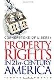 Cornerstone of Liberty: Property Rights in 21st Century America
