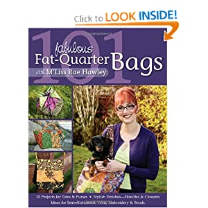 101 Fabulous Fat-Quarter Bags with M'Liss Rae Hawley