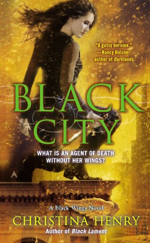 Black City (A BLACK WINGS NOVEL) by Christina Henry