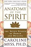 Anatomy of the Spirit: The Seven Stages of Power and Healing (0609800140) by Caroline Myss