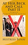 At Her Beck and Call  Part II: Female Domination Series: 2