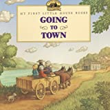 Going to Town (My First Little House Books)