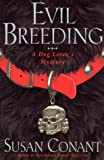 Evil Breeding: A Dog Lover's Mystery (0385486693) by Conant, Susan