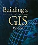 img - for Building a GIS: System Architecture Design Strategies for Managers [CD-ROM] book / textbook / text book