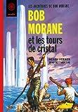echange, troc Henri Vernes, Dino Attanasio - Bob Morane Les tours de cristal