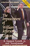 The Impeachment of William Jefferson Clinton: A Political Docu-Drama (0895263963) by Tyrrell, R. Emmett