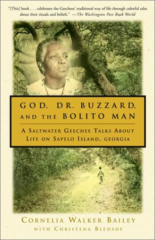 God, Dr. Buzzard, and the Bolito Man: A Saltwater Geechee Talks About Life on Sapelo Island, Georgia, Cornelia Walker Bailey, Christena Bledsoe