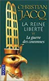 echange, troc Christian Jacq - La Reine Liberté, tome 2 : La Guerre des couronnes