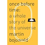 Once Before Time: A Whole Story of the Universe | [Martin Bojowald]