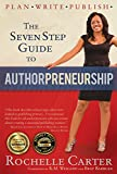 The 7-Step Guide to Authorpreneurship (Plan. Write. Publish! Book 1)