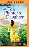 img - for The Tea Planter's Daughter (The India Tea Series) book / textbook / text book