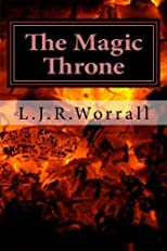 The Magic Throne: Book 1 of the World of Dalabor Fantasy Trilogy (Volume 1)