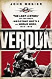 img - for Verdun( The Lost History of the Most Important Battle of World War I 1914-1918)[VERDUN][Hardcover] book / textbook / text book