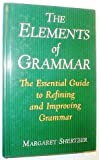 img - for The elements of grammar: The essential guide to refining and improving grammar Hardcover 2001 book / textbook / text book