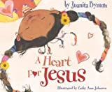 img - for A Heart for Jesus book / textbook / text book