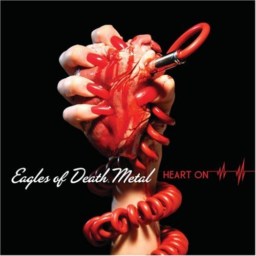 HEART ON by Eagles of Death Metal (2008-10-28)