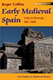 Early Medieval Spain (New Studies in Medieval History) (031212662X) by Collins, Roger