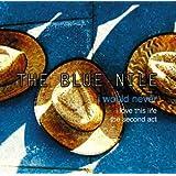 I Would Never ~ Blue Nile