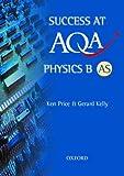 Success at AQA Physics B AS (0199148007) by Price, Ken