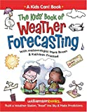 img - for The Kids' Book of Weather Forecasting (Williamson Kids Can! Series) book / textbook / text book