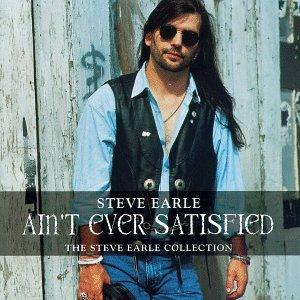 Steve Earle - Ain't Ever Satisfied (disc 2)