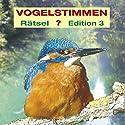 Gesänge und Rufe in Rätselform (Vogelstimmen-Rätsel 3) Hörbuch von Karl Heinz Dingler, Andreas Schulze Gesprochen von:  div.