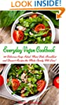 Everyday Vegan Cookbook: 101 Deliciou...