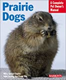 img - for Prairie Dogs (Barron's Complete Pet Owner's Manuals) book / textbook / text book