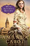 With Autumn's Return (Westward Winds Book #3) by Amanda Cabot