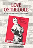 Love on the Dole (Hereford Plays) (0435223607) by Greenwood, Walter