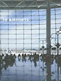 img - for 10 Airports: Fentress Bradburn Architects book / textbook / text book