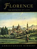 Florence: Biography of a City(T Hibbert Christopher