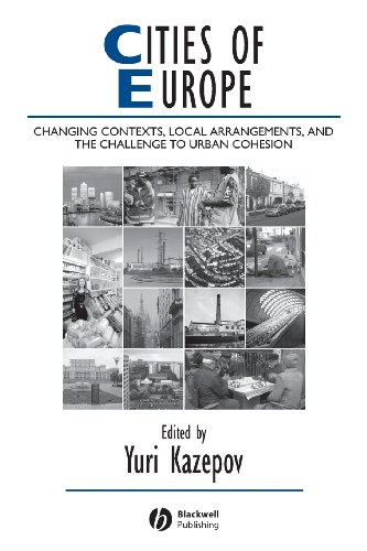 Cities of Europe: Changing Contexts, Local Arrangements, and the Challenge to Urban Cohesion [With CDROM] (Studies in Urban and Social Change)