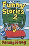 The Big Book of Funny Stories 2: My Dad's Got an Alligator!, My Granny's Great escape, There's a Pharaoh in Our Bath.: Bk. 2 Jeremy Strong