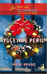Yuletide Peril (Yuletide Series, Book 1) (Steeple Hill Love Inspired Suspense #12)