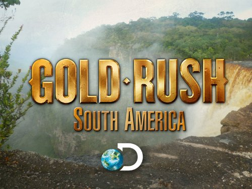 Gold Rush South America Season 1