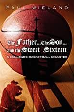 The Father...The Son...and the Sweet Sixteen