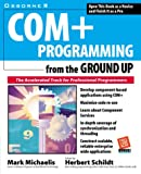 COM+ Programming from the Ground Up (0072120452) by Schildt, Herbert